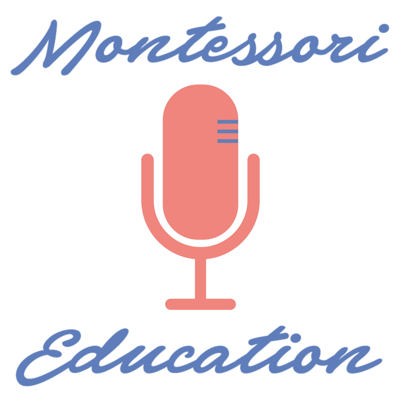 A Montessori podcast for parents and teachers about raising children and educating students while bettering ourselves alongside them