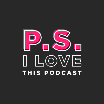 P.S. I Love This Podcast