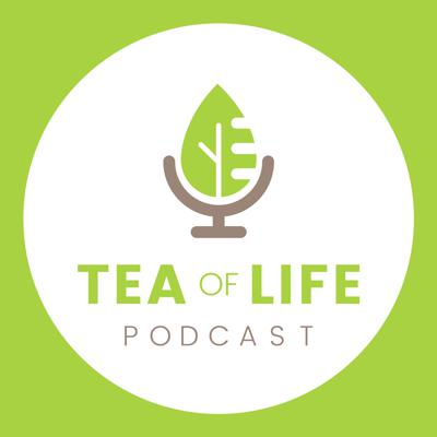 Telling Each Adventure of Life | TEA of Life Podcast