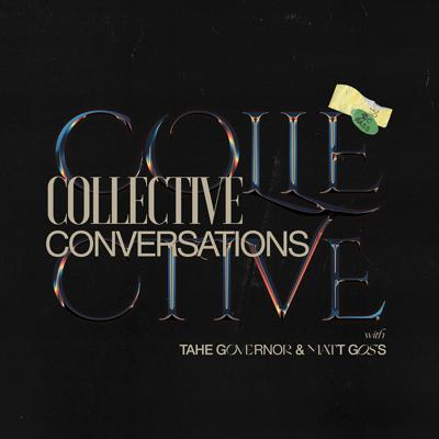 Cover art for Collective Conversations EP 006: The Kingdom of God Pt. 1