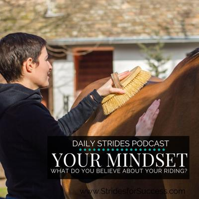 Cover art for Your Mindset; What Do You Believe About Your Riding?