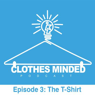 Cover art for Clothes Minded Podcast Episode 3
