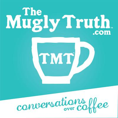 The Mugly Truth Podcast