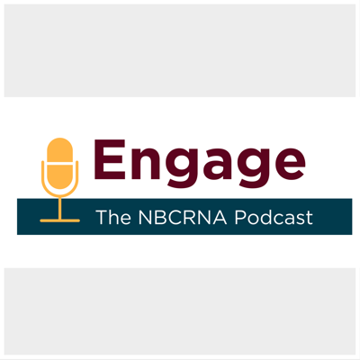 Engage: The NBCRNA Podcast
