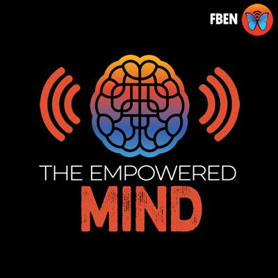 The Empowered Mind Podcast