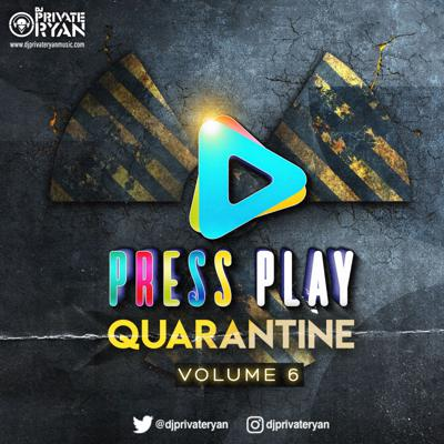 Cover art for Private Ryan Presents Press Play Quarantine Volume 6 (The Blend Up) clean