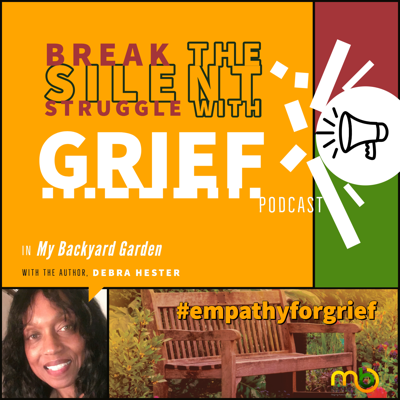 #empathyforgrief - Break the Silent Struggle With Grief Podcast