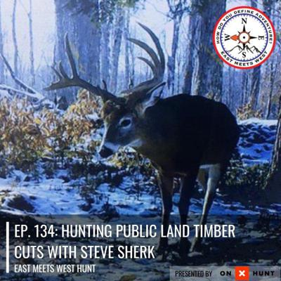 Cover art for Ep. 134: Hunting Public Land Timber Cuts with Steve Sherk // Sherk's Guide Service