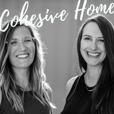 Cohesive Home Podcast : Minimalism | Families | Adventure | Intentional Living