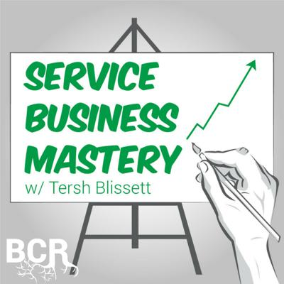Service Business Mastery - Business Tips and Strategies for the Service Industry