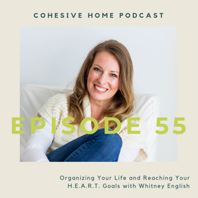 Cover art for 55: Organizing Your Life and Reaching Your  H.E.A.R.T. Goals with Whitney English