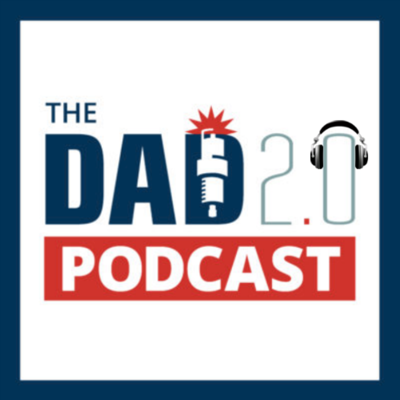 Dad 2.0 Podcast