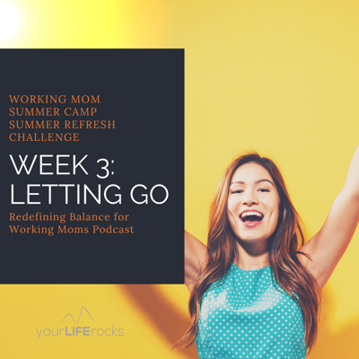 Cover art for Working Mom Summer Camp Week 3 Letting Go