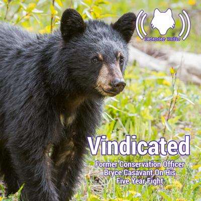 Cover art for Vindicated: Former Conservation Officer Bryce Casavant On His Five Year Fight