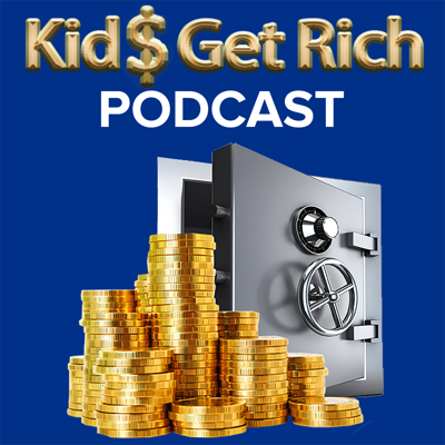 The Kids Get Rich Podcast