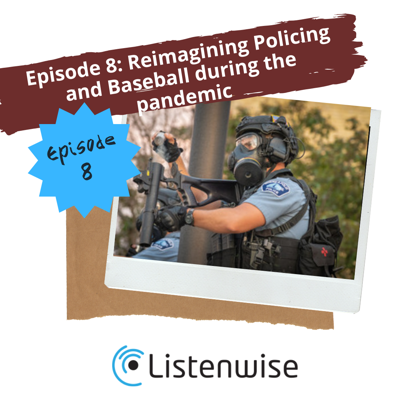 Cover art for Episode 8: Reimagining Policing and Baseball during the pandemic