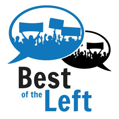 Best of the Left - Progressive Politics and Culture, Curated by a Human