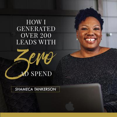Cover art for EP19: How I Generated Over 200 Leads with ZERO Ad Spend