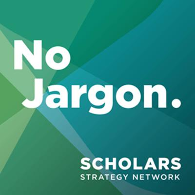 No Jargon, the Scholars Strategy Network's weekly podcast, presents interviews with top university scholars on the politics, policy problems, and social issues facing the nation. Powerful research, intriguing perspectives -- and no jargon. Find show notes and plain-language research briefs on hundreds of topics at www.scholarsstrategynetwork.org/nojargon.