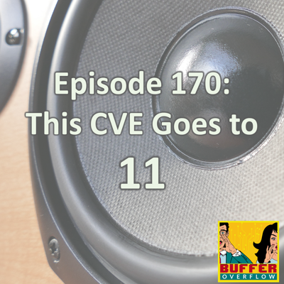 Cover art for Episode 171: This CVE Goes to 11