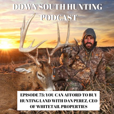 Cover art for Ep 073: How You Can Afford Hunting Land with Dan Perez, CEO of Whiltetail Properties