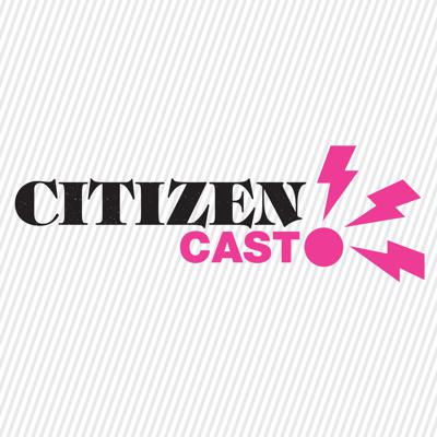 CitizenCast