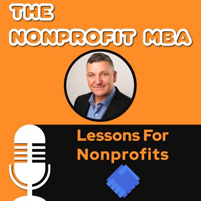 The Nonprofit MBA purpose is to provide new business insights and fresh creative ideas for Nonprofit Executive Directors and their teams that will help them improve their Nonprofit organizations. Hosted by Stephen Halasnik, Managing Partner at Financing Solutions. Financing Solutions is the leading provider of Lines of Credit to Nonprofits.