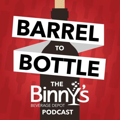 Barrel to Bottle, The Binny's Podcast