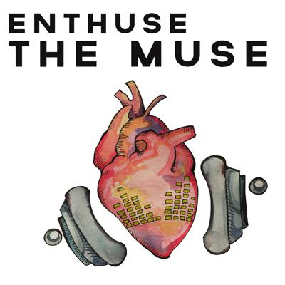 Enthuse the Muse