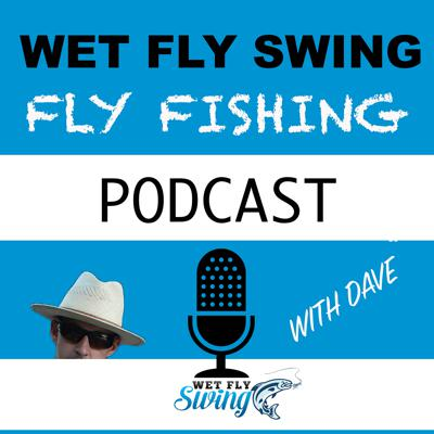 Cover art for WFS 134 - Swinging Wet Flies for Trout with Steven Bird - The Soft Hackle Journal, Trout Spey, Steelhead, Upper Columbia River