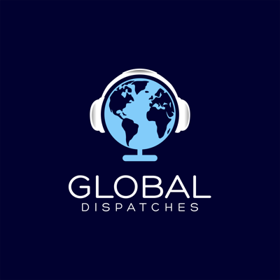 Global Dispatches -- World News That Matters