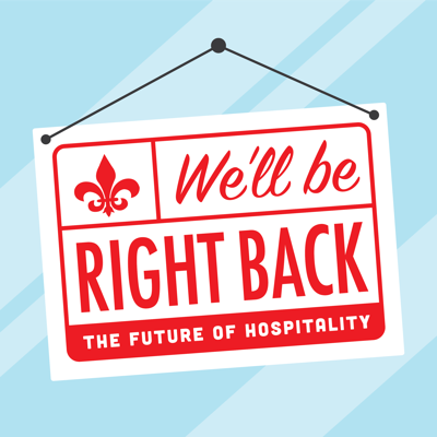 We'll be Right Back: The Future of Hospitality
