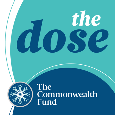 The Dose is a podcast to help you make sense of current issues in health care. Every other Friday, join Shanoor Seervai in conversation with leading health policy experts to break down complicated questions that shape the way Americans experience health care in their daily lives. Produced by the Commonwealth Fund, a foundation dedicated to health care for everyone.