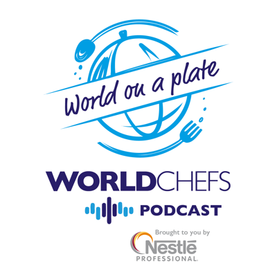 Worldchefs Podcast: World on a Plate