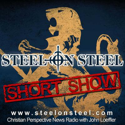 Welcome to the Steel on Steel 'Short Show' with John Loeffler. We feature geopolitical news and current events, social commentary, in-depth guest interviews, round-tables, and debates on hard-hitting, and often controversial topics.   These shortened episodes are just a small part of our weekly program. Access our Premium, members-only feed and listen to the full episode and show archives. Subscribe today at www.steelonsteel.com