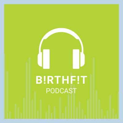 Way more than birth, way more than fitness. This is where you will find real talk, information and education, and experiences. We get into pregnancy, birth, and postpartum with doctors, midwives, chiropractors, birth educators and advocates, and of course moms and dads and everyone in between.