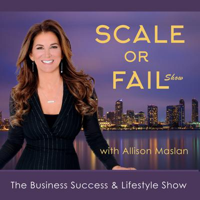 The Scale Or Fail Show with Allison Maslan
