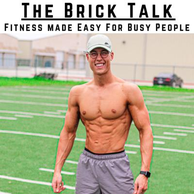 The Brick Talk: Fitness Made Easy For Busy People