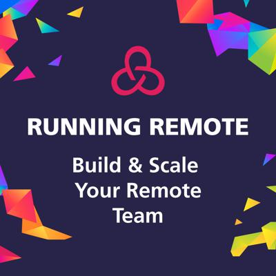 Running Remote is a podcast about building and scaling effective, remote teams.   Join us as we dive inside the minds and processes of CEOs, managers, nomads, and dynamic entrepreneurs who are building impactful businesses and organizations through this new and innovative movement. They've thrown out the traditional rules and business textbooks, and are actively finding new ways of organizing their teams, driving productivity, and scaling their growth. www.runningremote.com