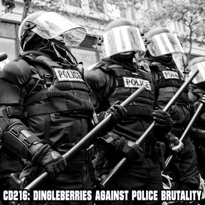 Cover art for CD216: Dingleberries Against Police Brutality