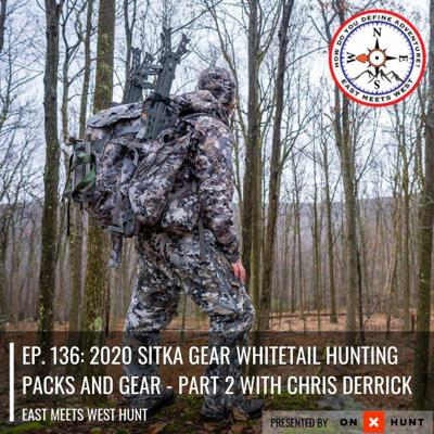 Cover art for Ep. 136: 2020 Sitka Gear Whitetail Hunting Packs and Gear - Part 2 with Chris Derrick