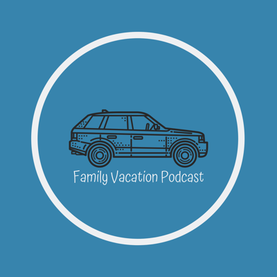 Family Vacation Podcast