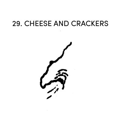 Cover art for 29 CHEESE AND CRACKERS