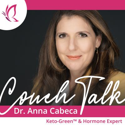 Couch Talk w/ Dr. Anna Cabeca is an intimate place for intimate conversation about tackling menopause, hormonal imbalance, and sexual health issues with grace and ease.   Join Dr. Anna and the world's top experts, and discover how to naturally burn fat, boost energy, sleep better and stop hot flashes the Keto-Green way!