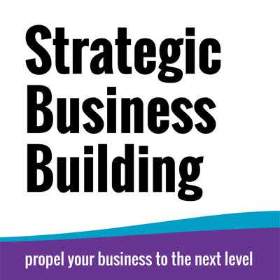Strategic Business Building | Propel your business to the next level