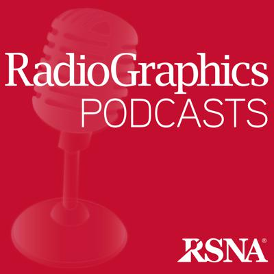 RadioGraphics Podcasts | RSNA