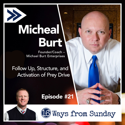 Cover art for 16 Ways From Sunday Ep. 21 – Coach Micheal Burt on Follow Up, Structure, and Activation of Prey Drive