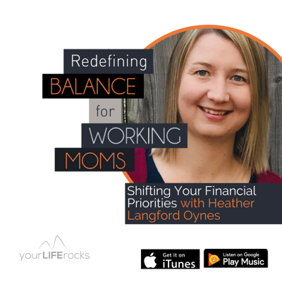 Cover art for Shifting Your Financial Priorities with Heather Langford Oynes