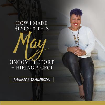 Cover art for EP15: How I made $120,393 This May (Income Report + Hiring a CFO)