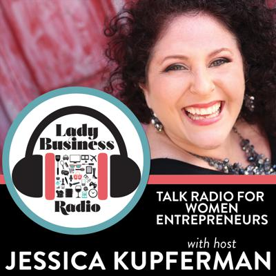 Lady Business Radio with Jessica Kupferman